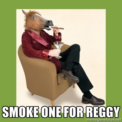 Smoke one for Reggy